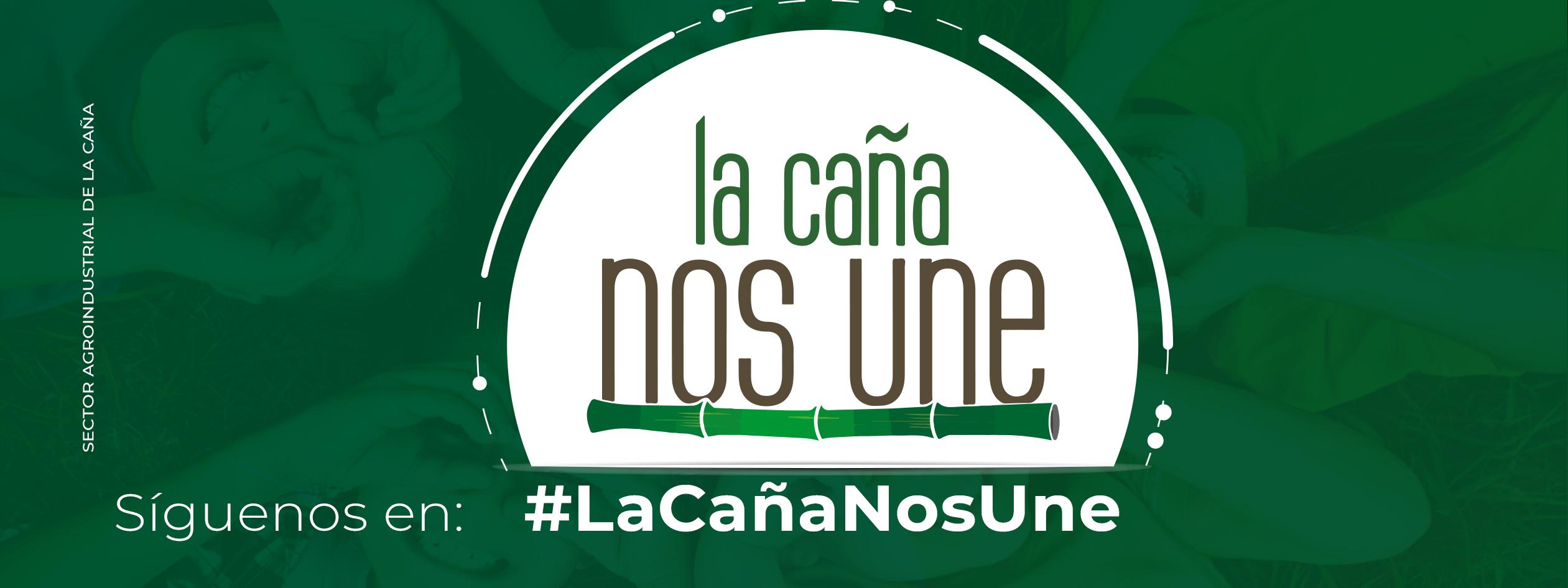 """""""La Caña Nos Une"""""""